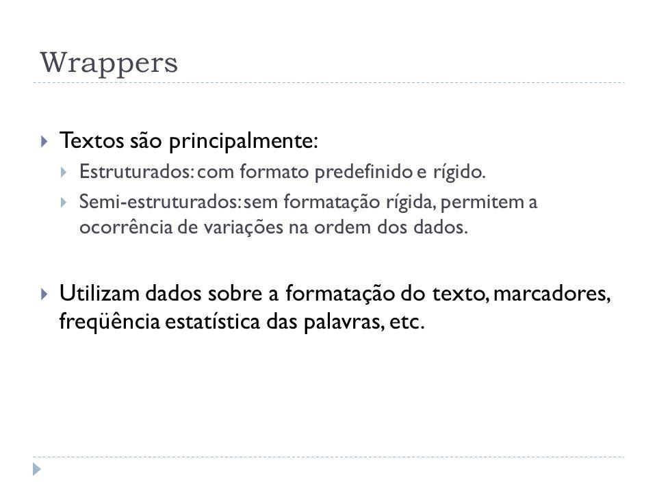 Wrappers Textos são principalmente: