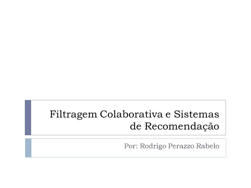 Filtragem Colaborativa e Sistemas de Recomendação