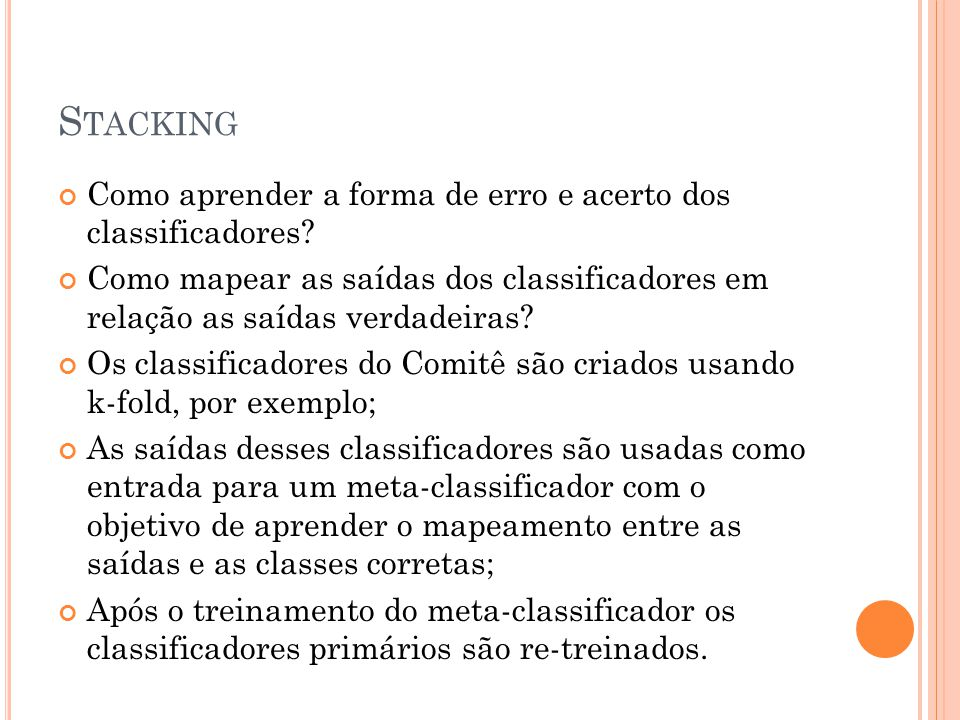 Stacking Como aprender a forma de erro e acerto dos classificadores