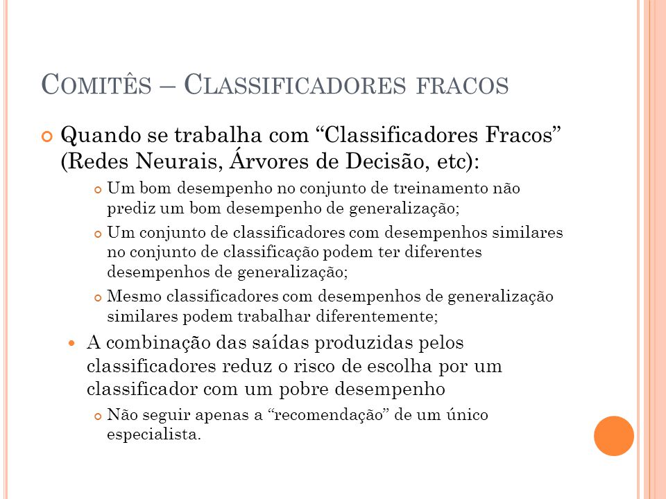 Comitês – Classificadores fracos
