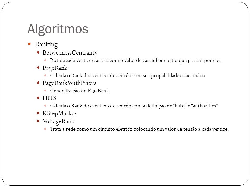 Algoritmos Ranking BetweenessCentrality PageRank PageRankWithPriors