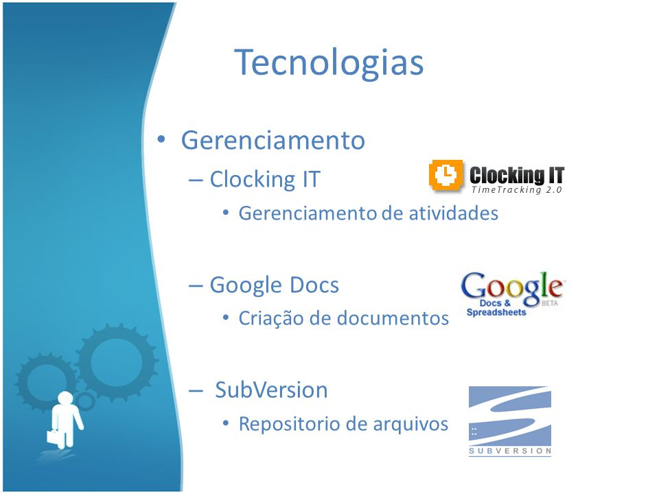 Tecnologias Gerenciamento Clocking IT Google Docs SubVersion