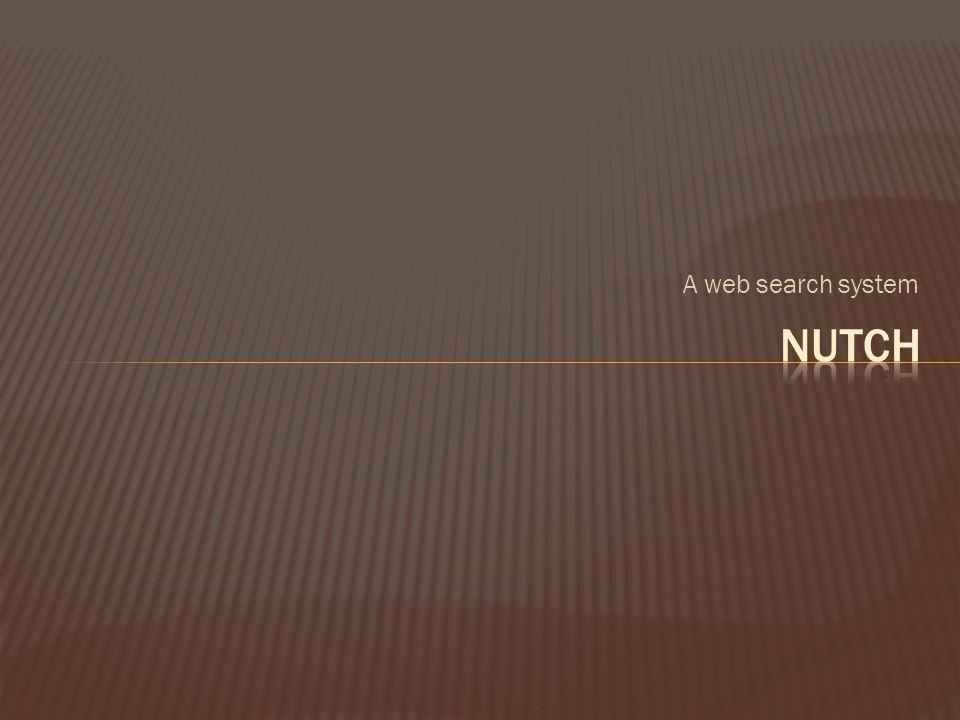 A web search system Nutch