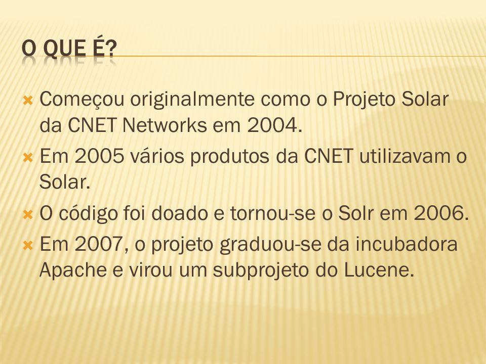 O que é Começou originalmente como o Projeto Solar da CNET Networks em 2004. Em 2005 vários produtos da CNET utilizavam o Solar.