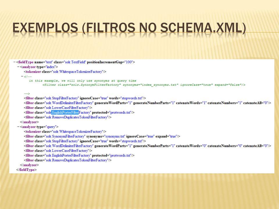 Exemplos (Filtros no Schema.xml)