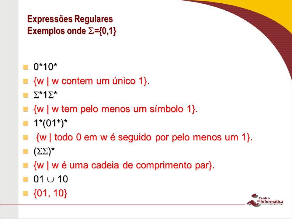 Expressões Regulares Exemplos onde ={0,1}