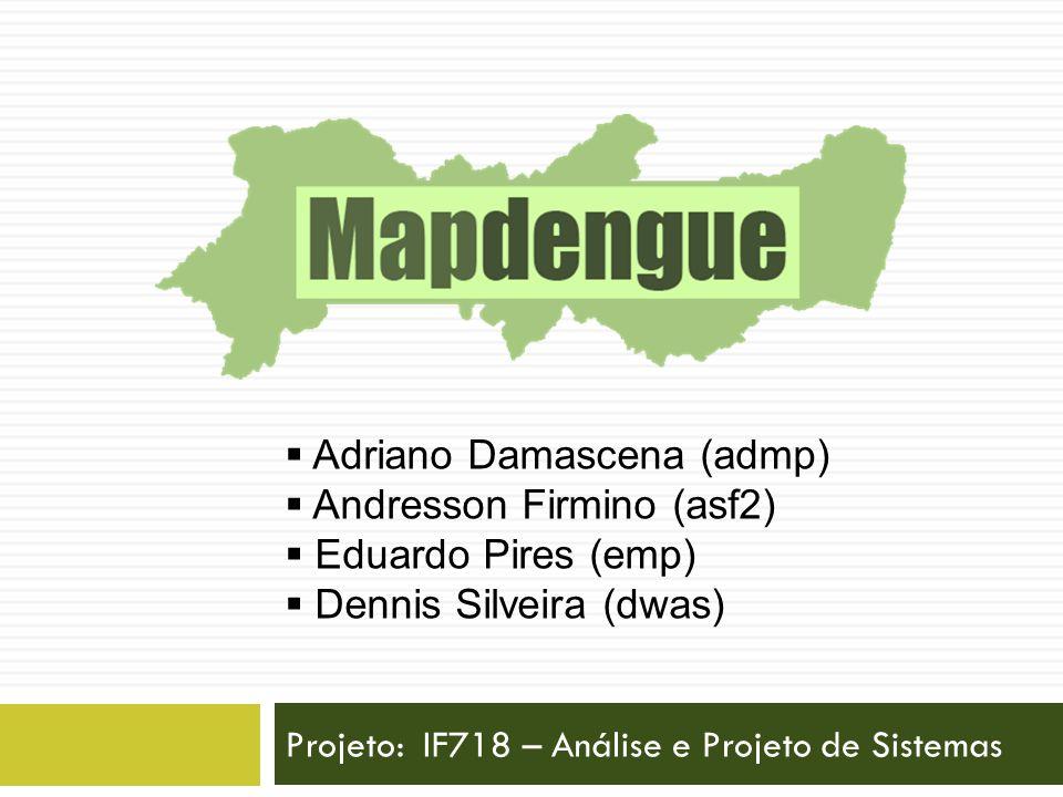 Projeto: IF718 – Análise e Projeto de Sistemas