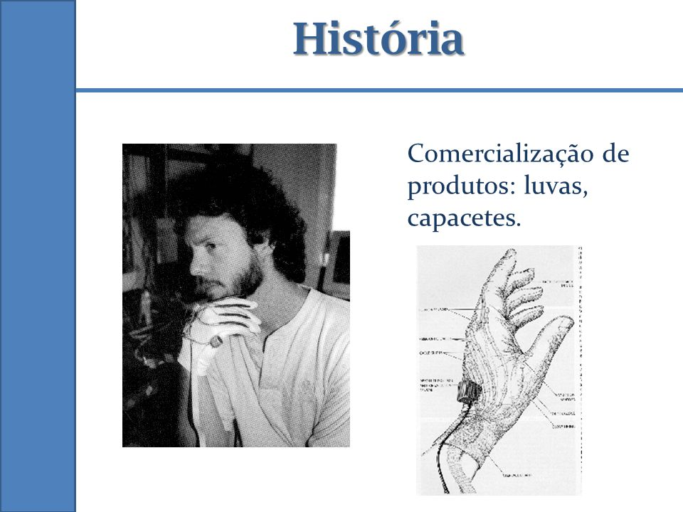 História Comercialização de produtos: luvas, capacetes.
