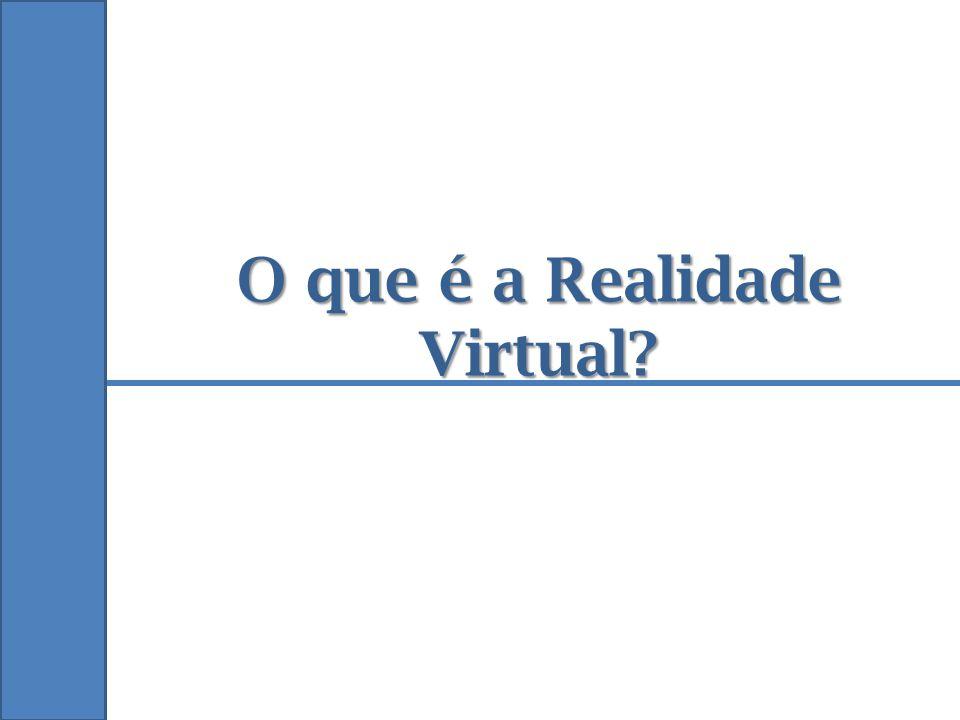 O que é a Realidade Virtual