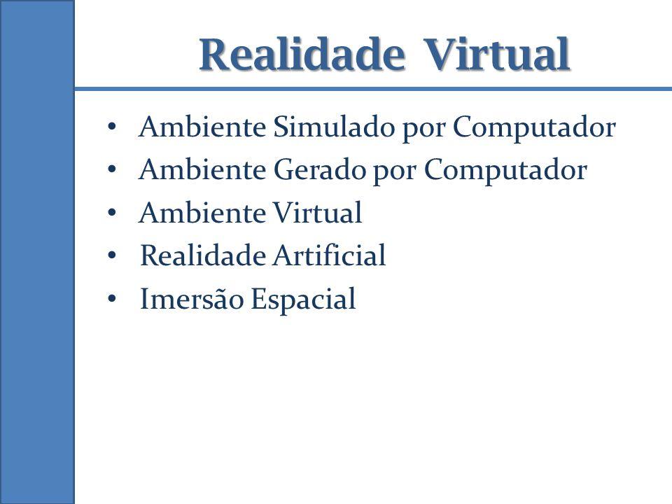 Realidade Virtual Ambiente Simulado por Computador