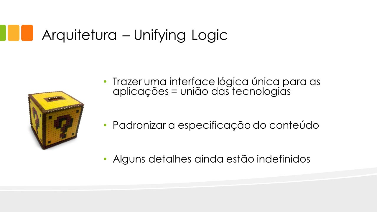 Arquitetura – Unifying Logic