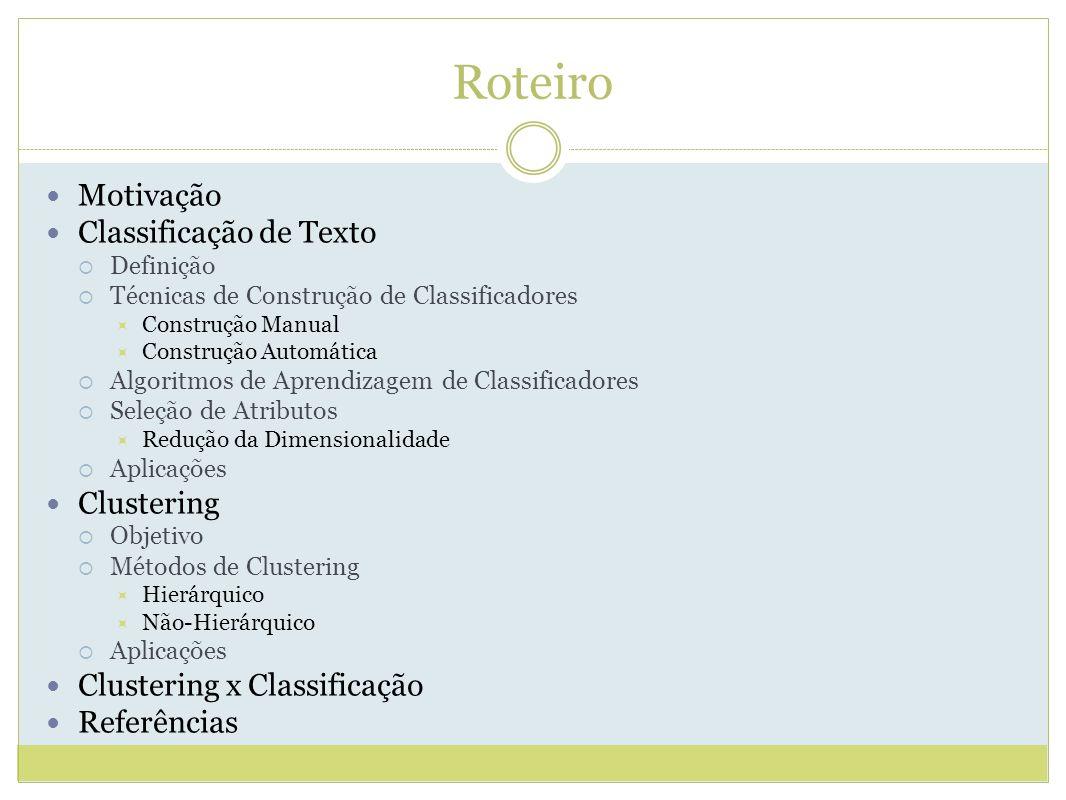 Roteiro Motivação Classificação de Texto Clustering