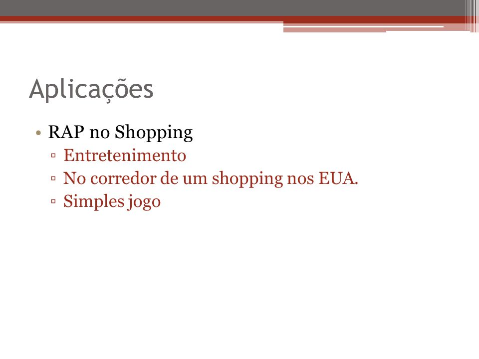 Aplicações RAP no Shopping Entretenimento