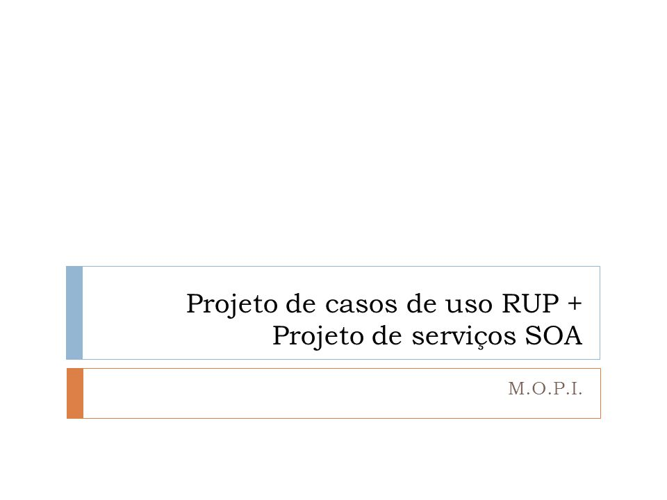 Projeto de casos de uso RUP + Projeto de serviços SOA