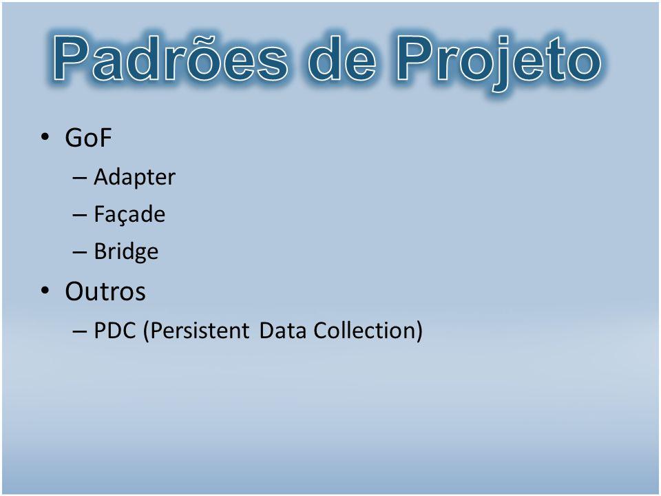Padrões de Projeto GoF Outros Adapter Façade Bridge