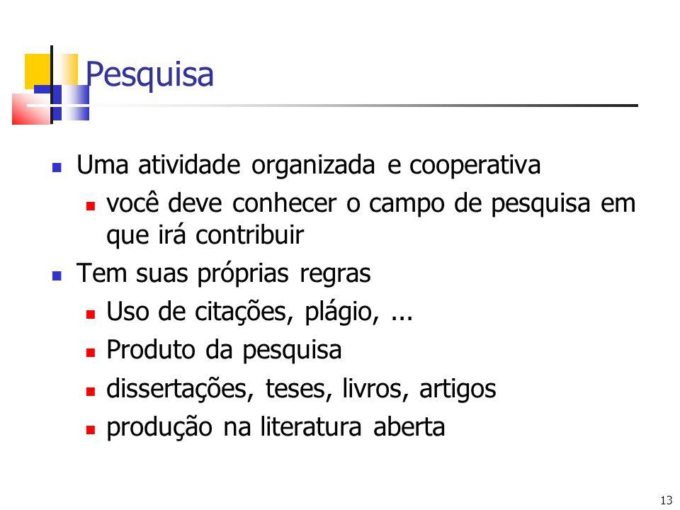 Pesquisa Uma atividade organizada e cooperativa