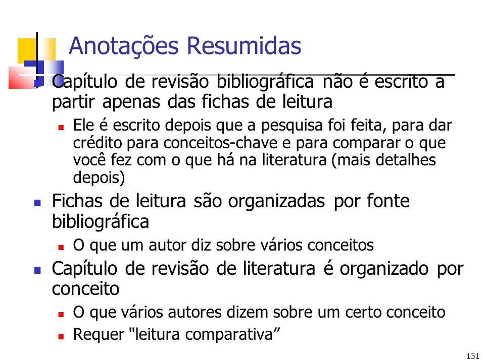 Anotações Resumidas Capítulo de revisão bibliográfica não é escrito a partir apenas das fichas de leitura.