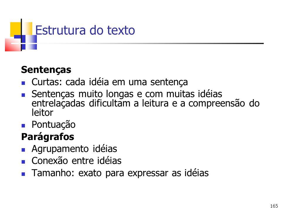 Estrutura do texto Sentenças Curtas: cada idéia em uma sentença