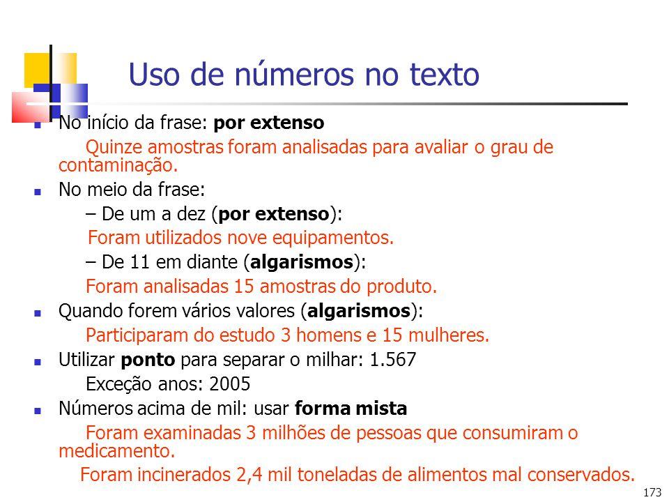 Uso de números no texto No início da frase: por extenso