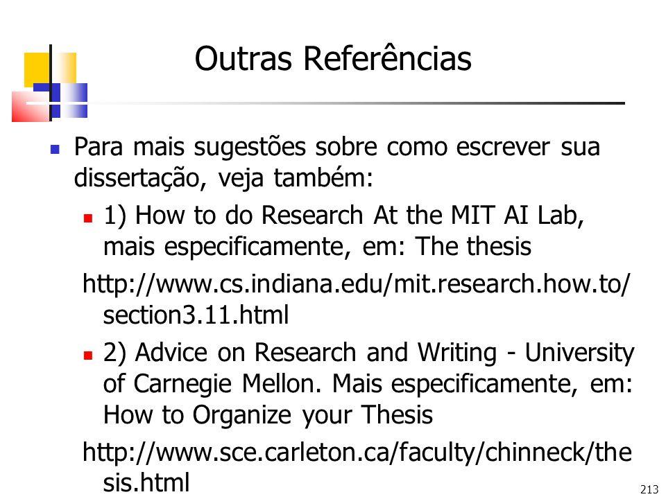 Outras Referências Para mais sugestões sobre como escrever sua dissertação, veja também: