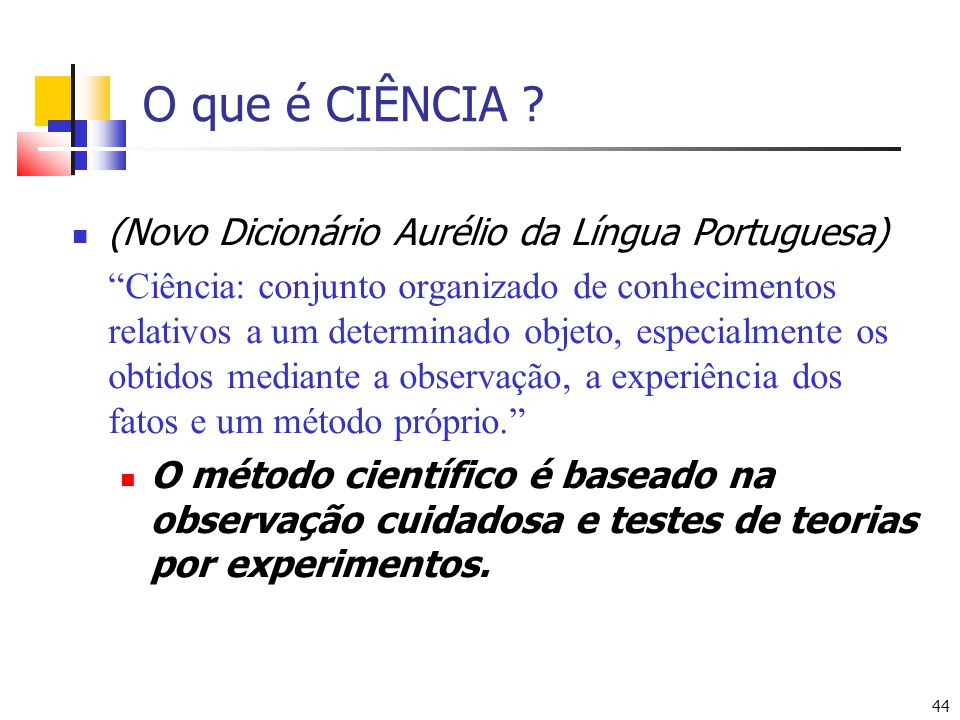 O que é CIÊNCIA (Novo Dicionário Aurélio da Língua Portuguesa)