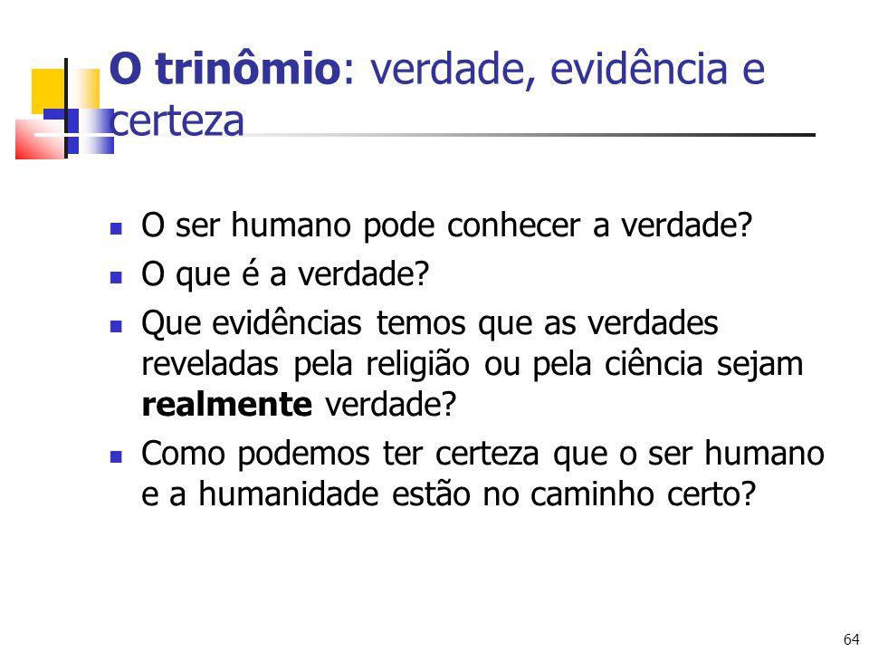 O trinômio: verdade, evidência e certeza