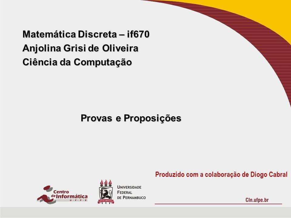 Matemática Discreta – if670 Anjolina Grisi de Oliveira