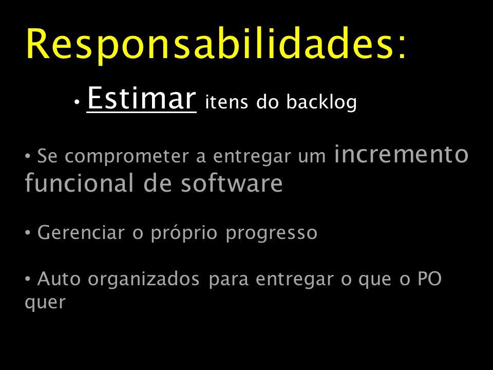 Responsabilidades: Estimar itens do backlog