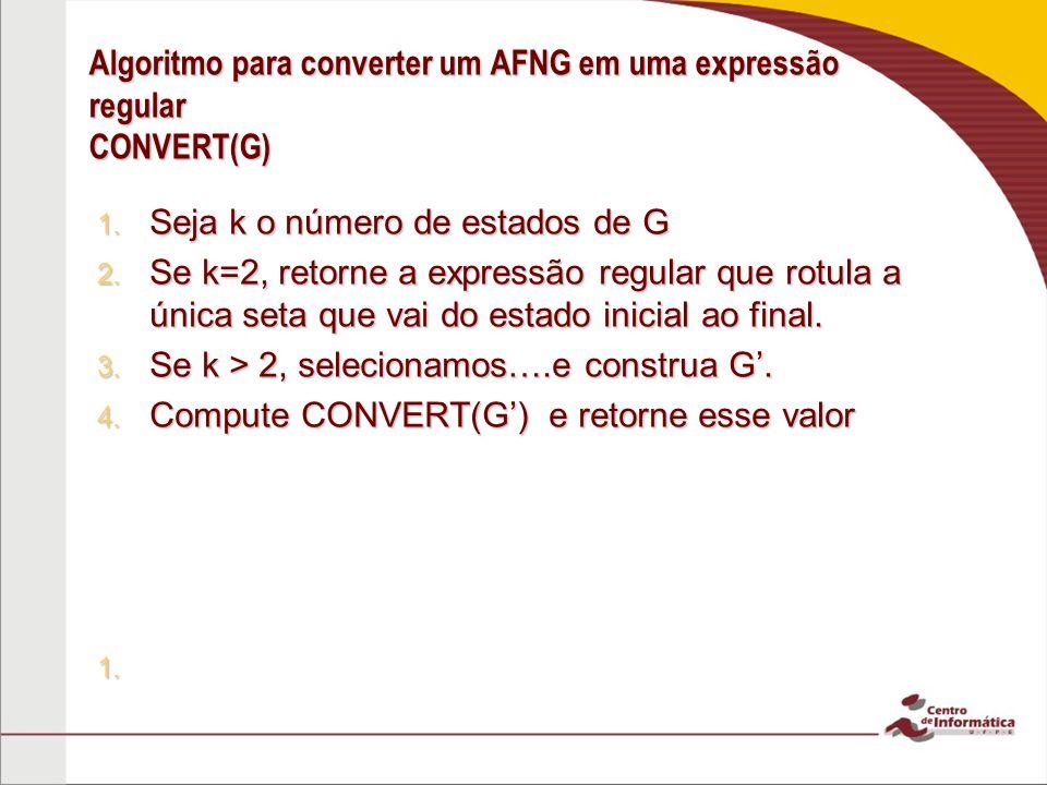Algoritmo para converter um AFNG em uma expressão regular CONVERT(G)