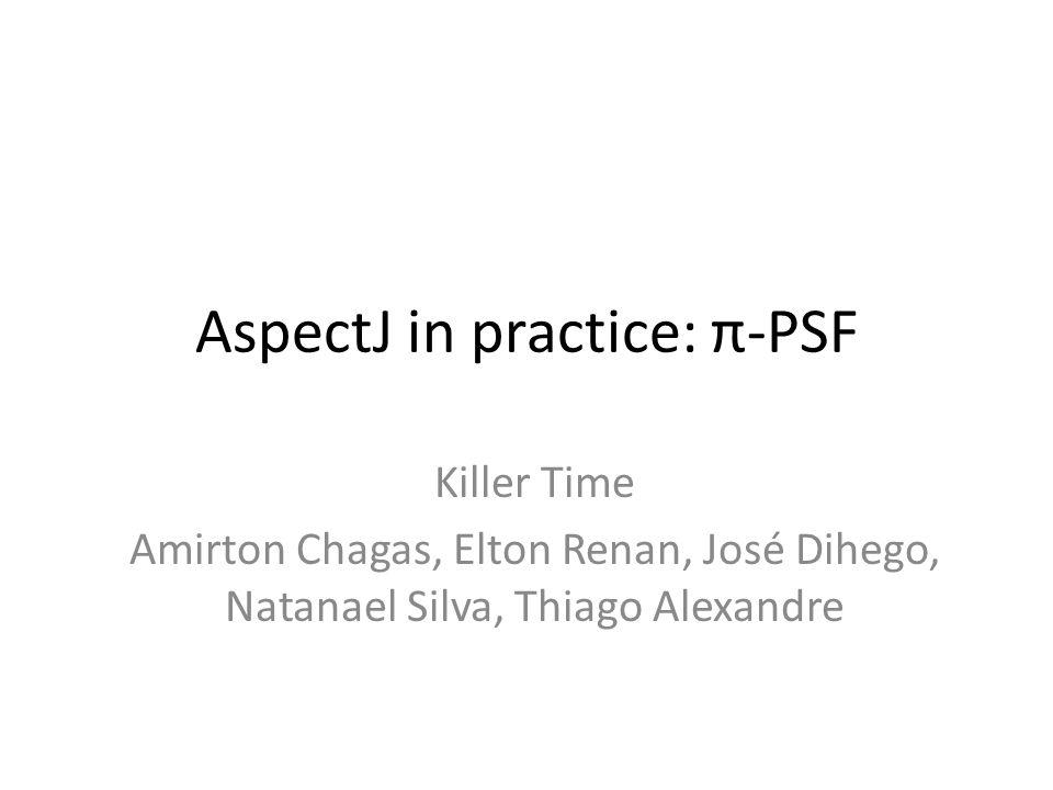 AspectJ in practice: π-PSF
