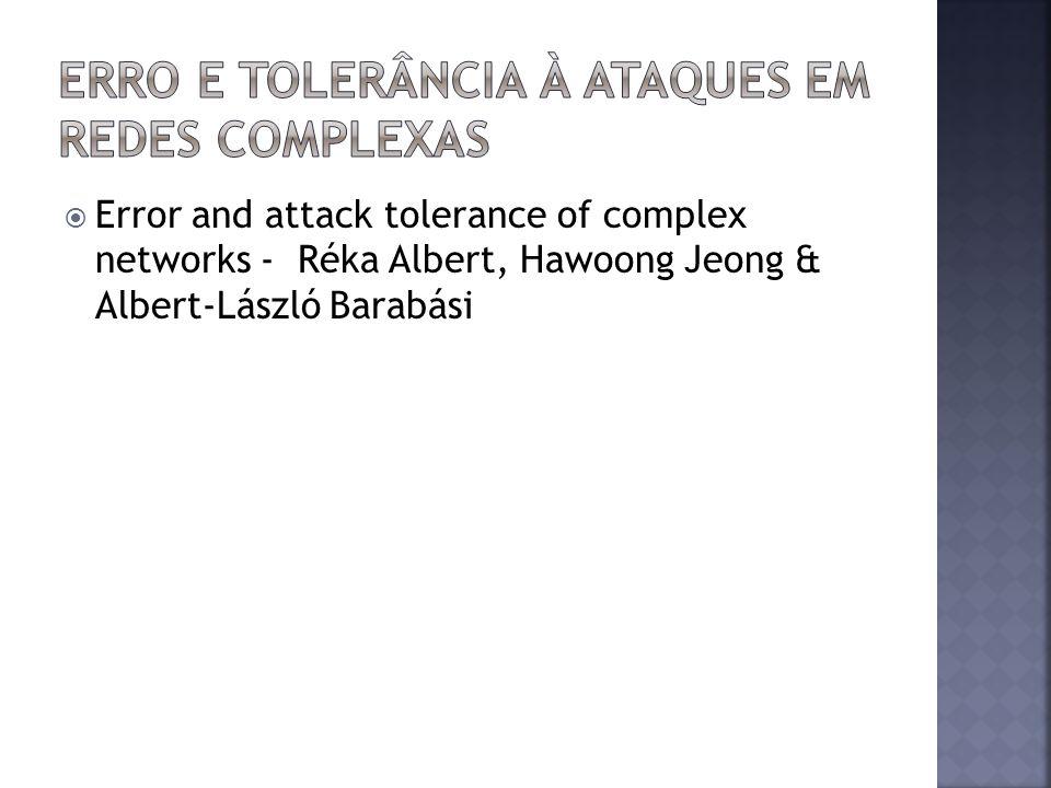 Erro e tolerância à ataques em redes complexas
