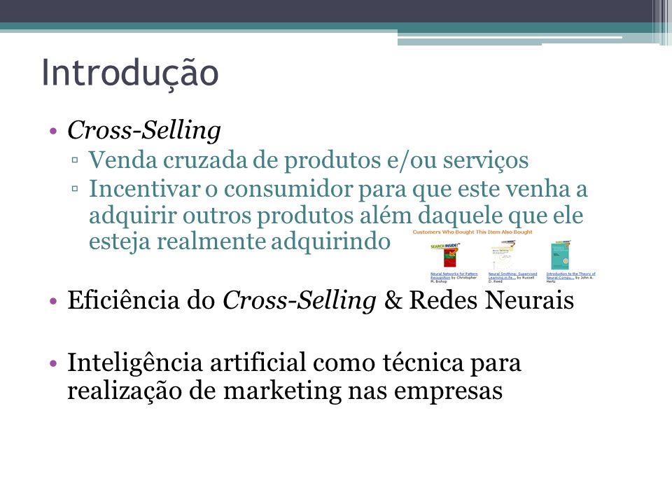 Introdução Cross-Selling Eficiência do Cross-Selling & Redes Neurais