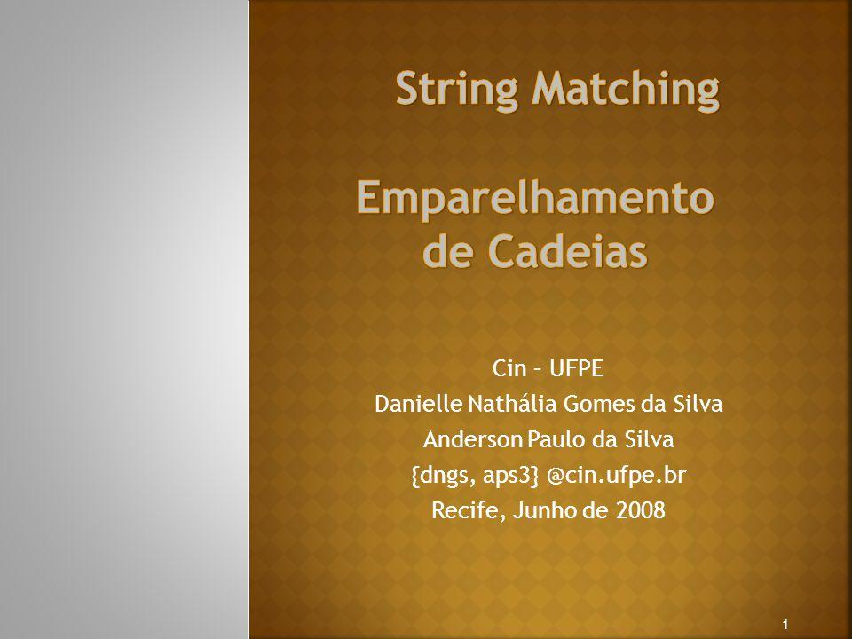 String Matching Emparelhamento de Cadeias Cin – UFPE
