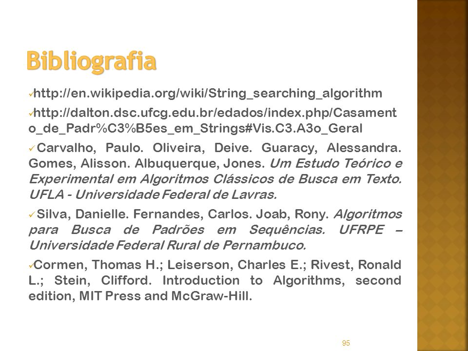 Bibliografia http://en.wikipedia.org/wiki/String_searching_algorithm