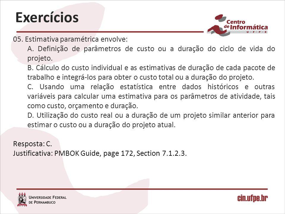 Exercícios 05. Estimativa paramétrica envolve: