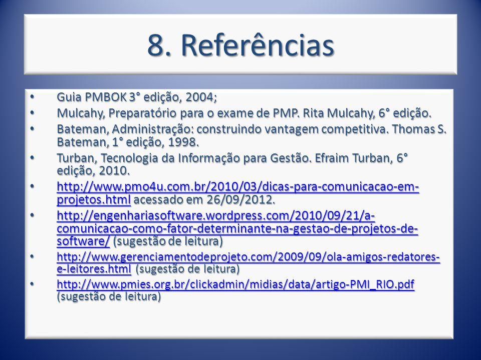 8. Referências Guia PMBOK 3° edição, 2004;