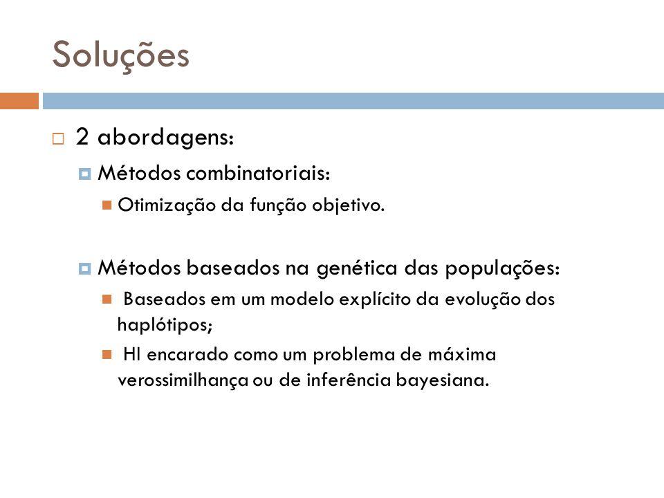 Soluções 2 abordagens: Métodos combinatoriais: