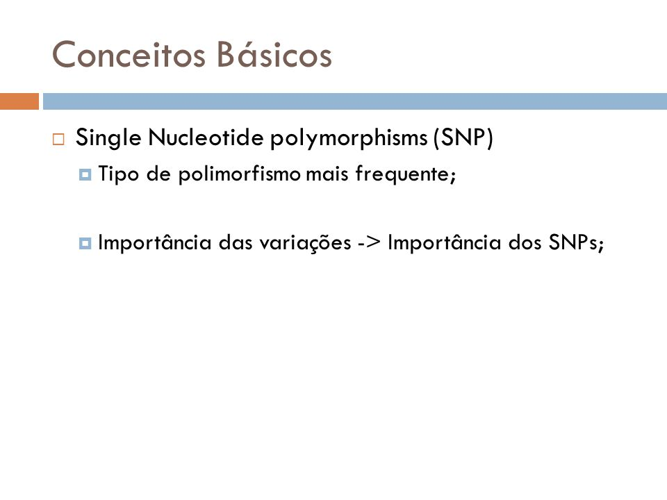 Conceitos Básicos Single Nucleotide polymorphisms (SNP)
