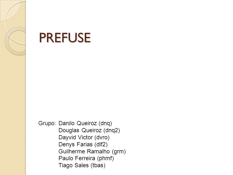 PREFUSE Grupo: Danilo Queiroz (dnq) Douglas Queiroz (dnq2)
