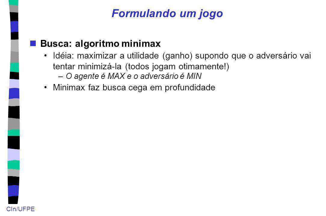 Formulando um jogo Busca: algoritmo minimax