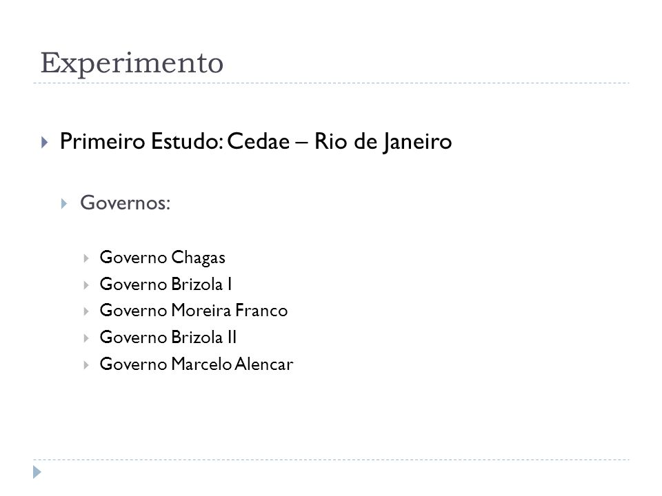 Experimento Primeiro Estudo: Cedae – Rio de Janeiro Governos:
