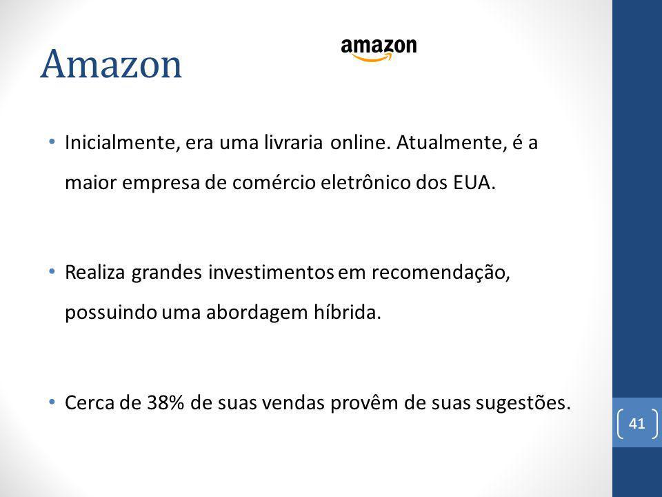 Amazon Inicialmente, era uma livraria online. Atualmente, é a maior empresa de comércio eletrônico dos EUA.