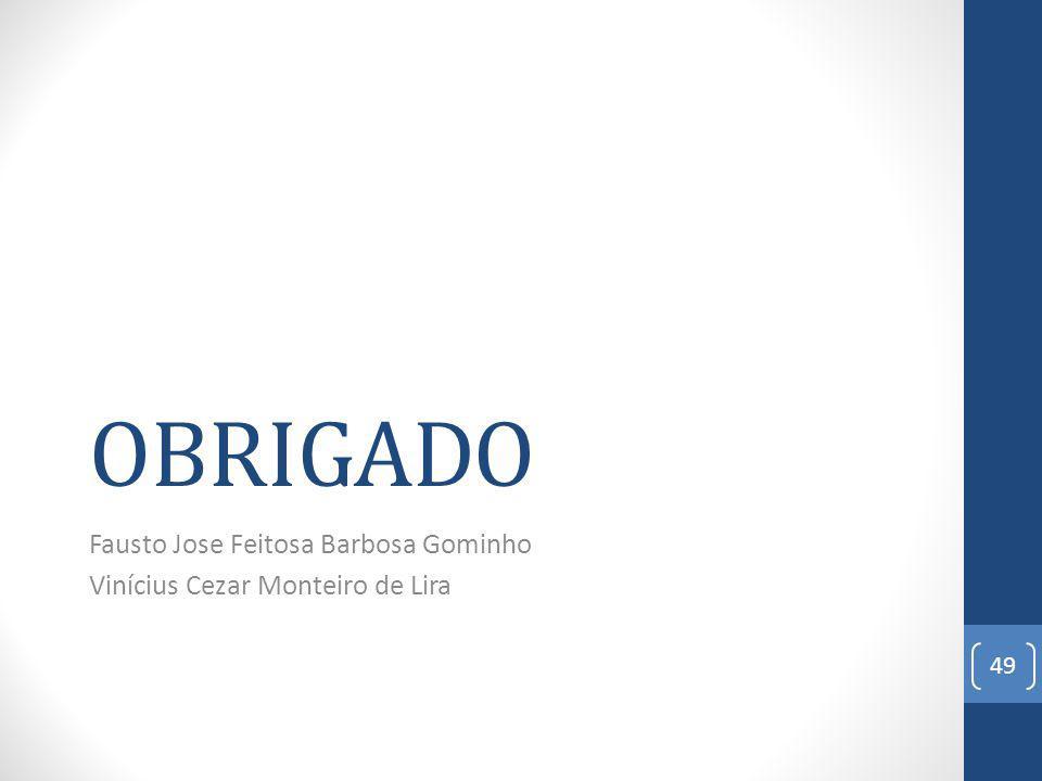 Fausto Jose Feitosa Barbosa Gominho Vinícius Cezar Monteiro de Lira