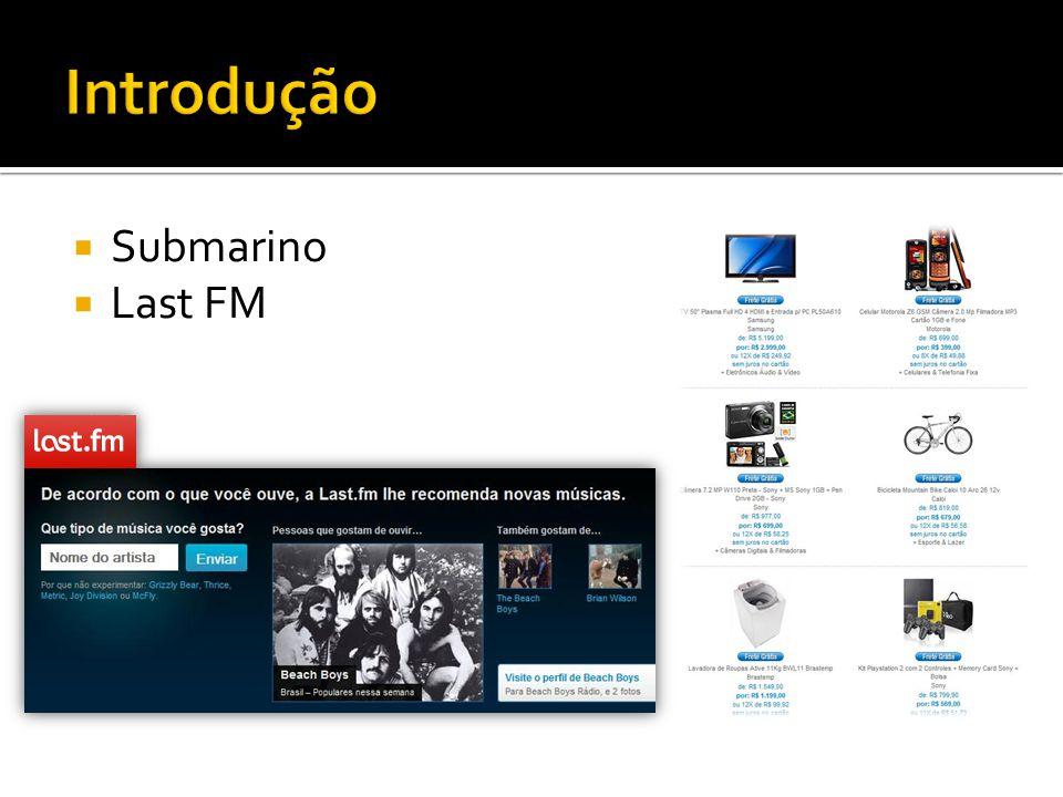Introdução Submarino Last FM