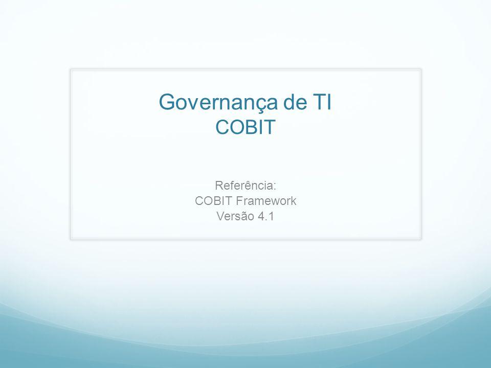 Referência: COBIT Framework Versão 4.1