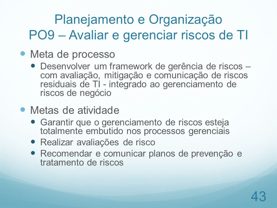 Planejamento e Organização PO9 – Avaliar e gerenciar riscos de TI