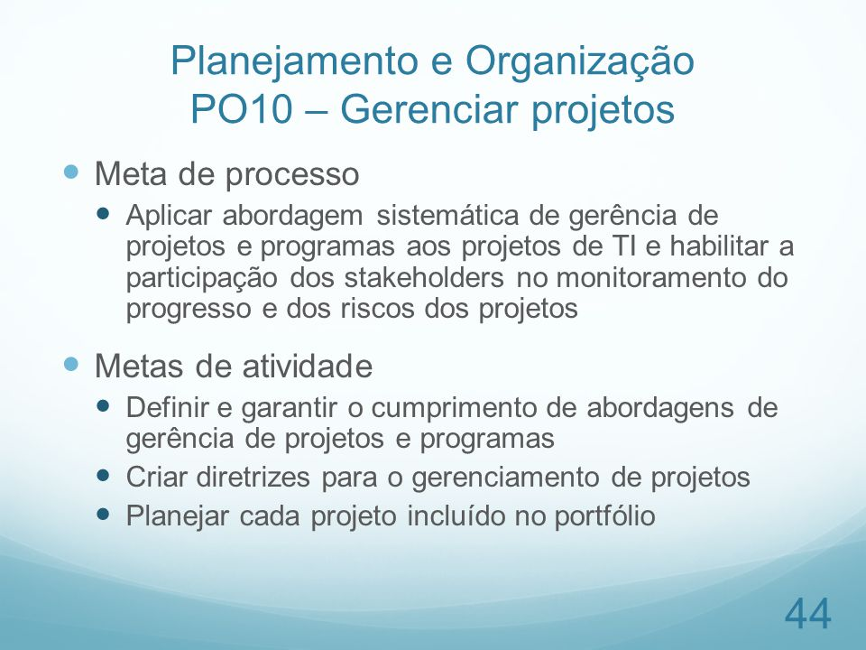 Planejamento e Organização PO10 – Gerenciar projetos
