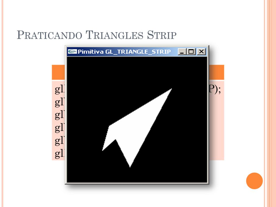 Praticando Triangles Strip