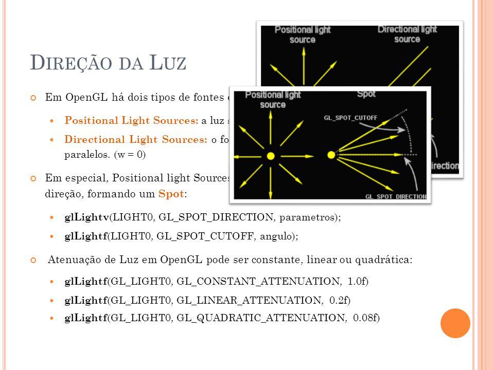 Direção da Luz Em OpenGL há dois tipos de fontes de luz