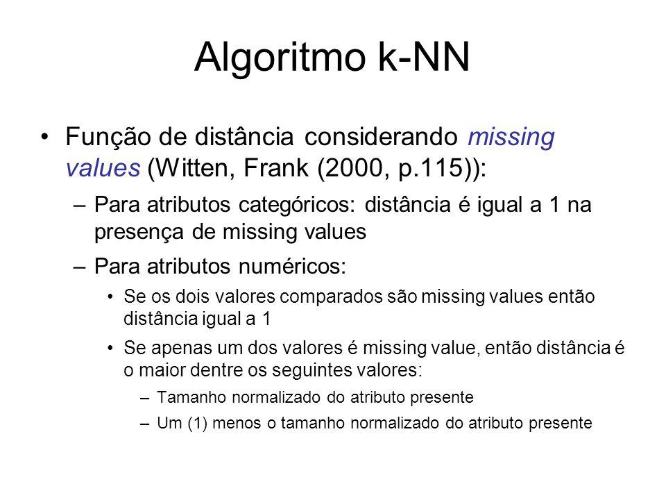 Algoritmo k-NN Função de distância considerando missing values (Witten, Frank (2000, p.115)):